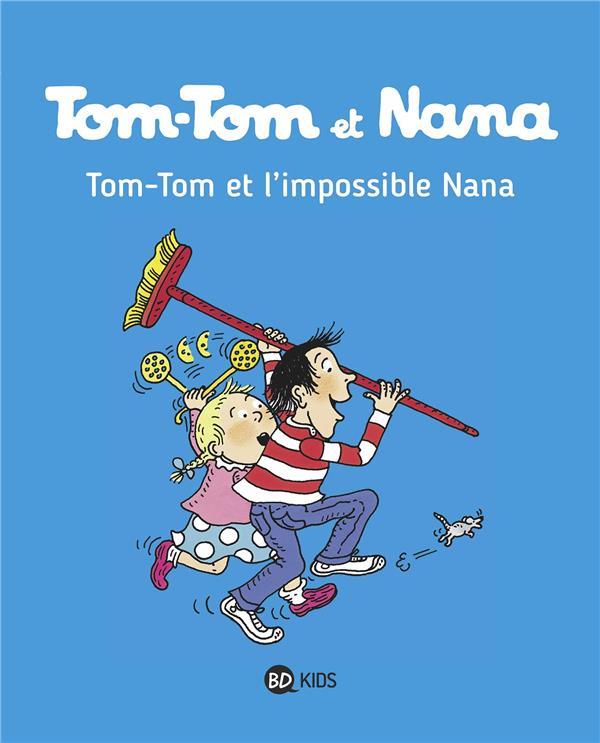 TOM-TOM ET NANA, TOME 01 - TOM-TOM ET L-IMPOSSIBLE NANA BICHONNIER/SEGUIN