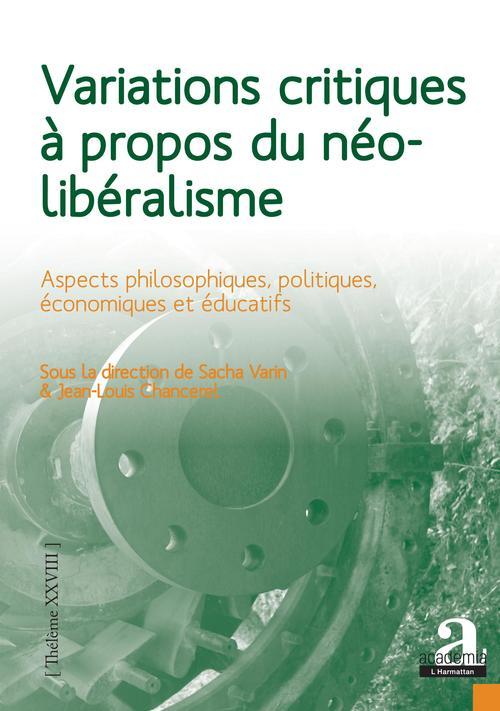 Variations critiques à propos du néoliberalisme ; aspects philosophiques, politiques, économiques et éducatifs