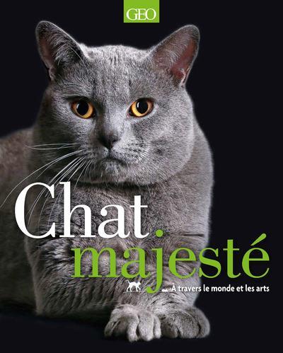 Chat majesté ; à travers le monde et les arts