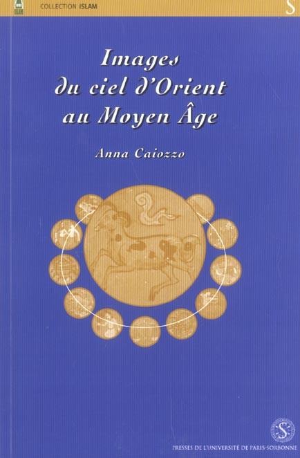 Images du ciel d orient au moyen age,  iconographie du zodiaque au proche orient