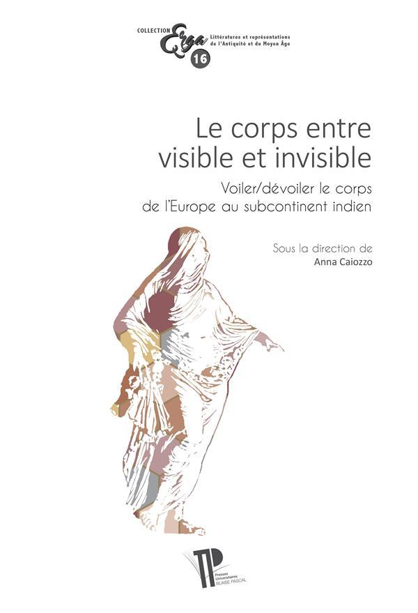 Le corps entre visible et invisible. voiler/devoiler le corps de l'eu rope au subcontinent indien