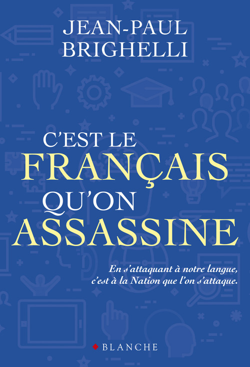 C'est le français qu'on assassine  - Jean-Paul BRIGHELLI  - Franck Spengler