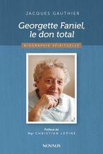 Vente Livre Numérique : Georgette Faniel, le don total  - Jacques Gauthier