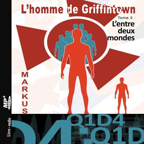 L'homme de Griffintown T3 L'entre deux mondes