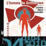 Vente AudioBook : L'homme de Griffintown T3 L'entre deux mondes  - MARKUS