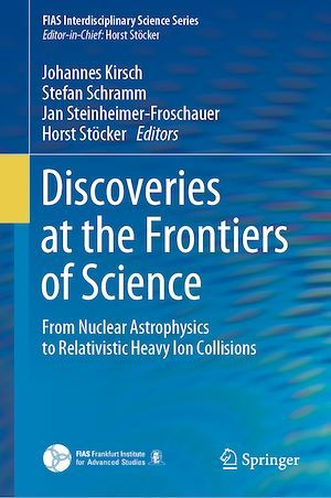 Discoveries at the Frontiers of Science  - Horst Stocker  - Jan Steinheimer-Froschauer  - Johannes Kirsch  - Stefan Schramm