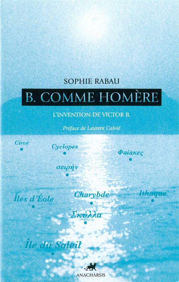 B. comme homère ; l'invention de Victor B.