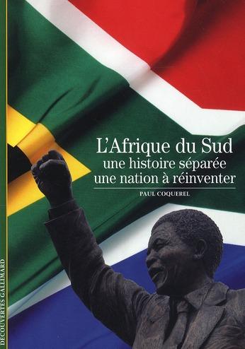 L'AFRIQUE DU SUD  -  UNE HISTOIRE SEPAREE, UNE NATION A REINVENTER