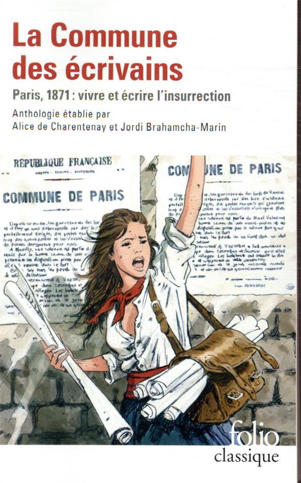 La commune des écrivains ; Paris, 1871 : vivre et écrire l'insurrection