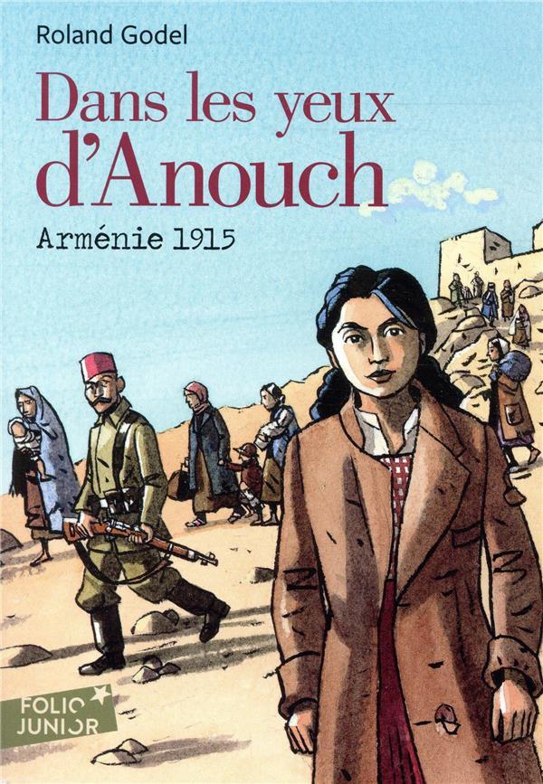 Dans les yeux d'Anouch ; Arménie 1915