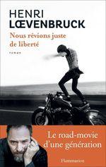 Vente Livre Numérique : Nous rêvions juste de liberté  - Henri Loevenbruck