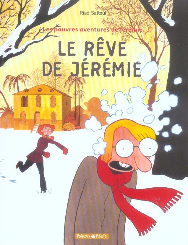 Les pauvres aventures de Jérémie t.3 ; le reve de Jérémie