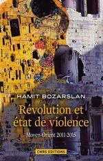 Vente EBooks : Révolutions et états de violence. Moyen-Orient 2011-2015  - Hamit BOZARSLAN
