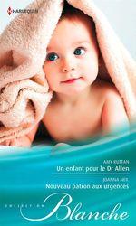 Vente EBooks : Un enfant pour le Dr Allen - Nouveau patron aux urgences  - Joanna Neil - Amy Ruttan