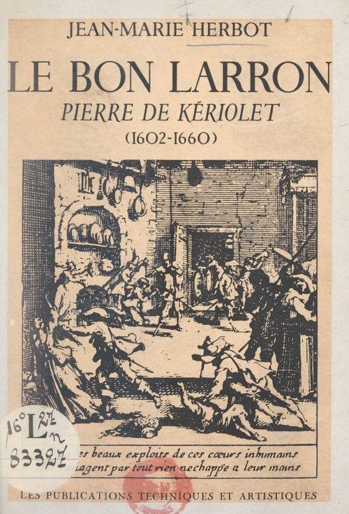 Le bon larron, Pierre de Kériolet (1602-1660)