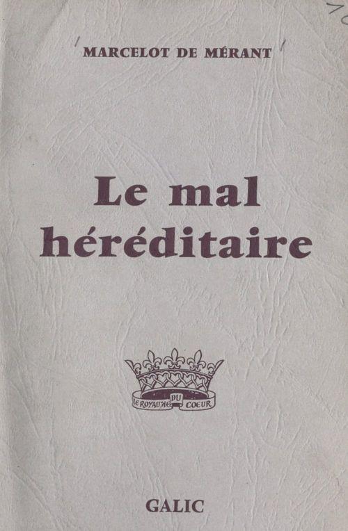 Le mal héréditaire  - Jean Jacquemin  - Marcelot de Mérant