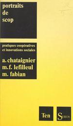 Portraits de SCOP  - Alain Chataignier - Marie-Francoise Lefilleul - Monique Fabian