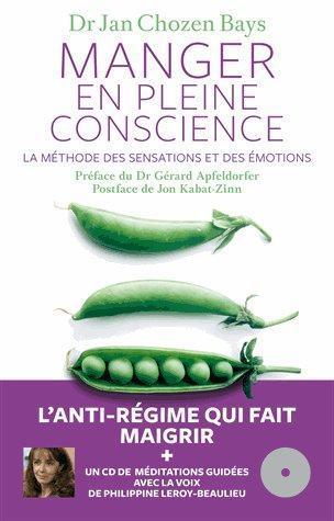 Manger En Pleine Conscience ; La Methode Des Sensations Et Des Emotions