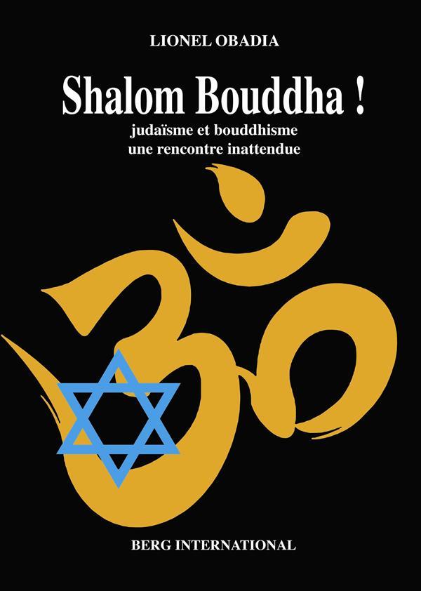 shalom bouddha ! judaïsme et bouddhisme, une recontre inattendue