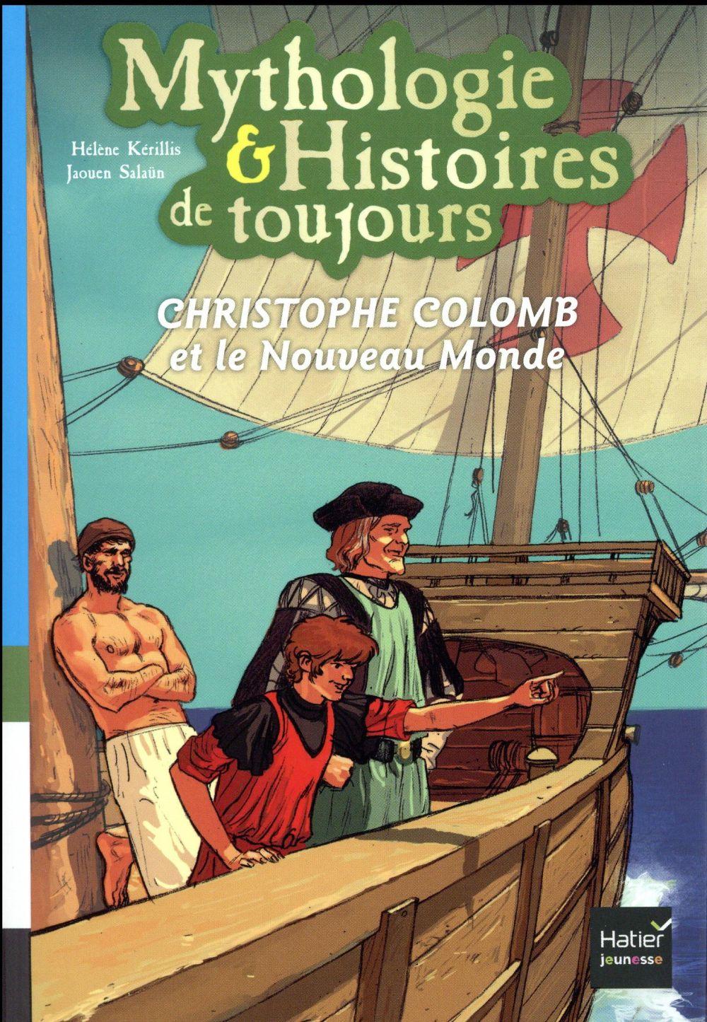 Mythologie & histoires de toujours ; Christophe Colomb et le nouveau monde