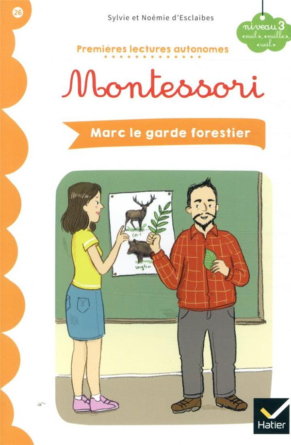 premières lectures autonomes Montessori t.26 ; Marc le garde forestier
