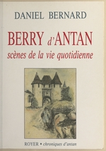 Vente EBooks : Berry d'antan : Scènes de la vie quotidienne  - Daniel Bernard