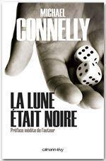 Vente Livre Numérique : La Lune était noire  - Michael Connelly