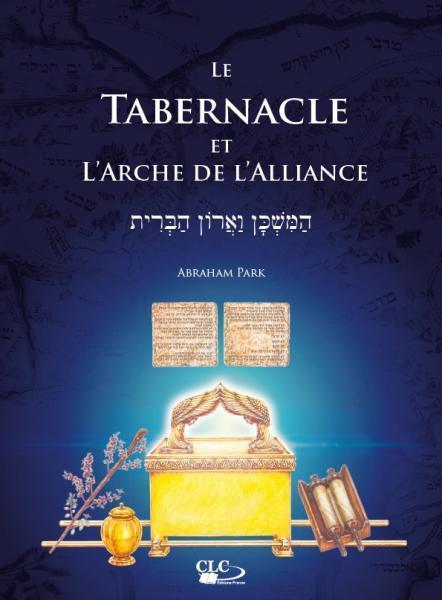 LE TABERNACLE ET L'ARCHE DE L'ALLIANCE