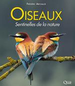 Oiseaux, sentinelles de la nature  - Frederic Archaux