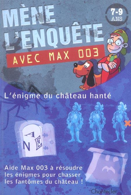 Mene l'enquete avec max 003 (7-9 a.)  l'enigme du chateau hante