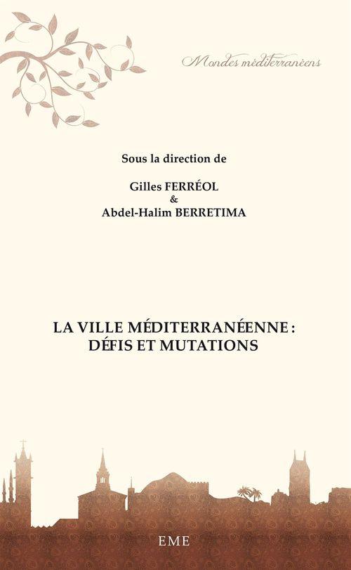 La ville méditerranéenne ; défis et mutations