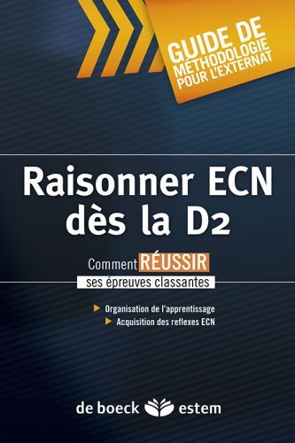 Raisonner ECN dès la D2 ; guide méthodologique pour l'externat