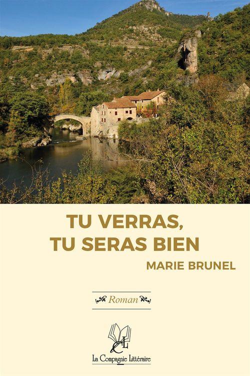 Tu verras, tu seras bien !  - Marie Brunel