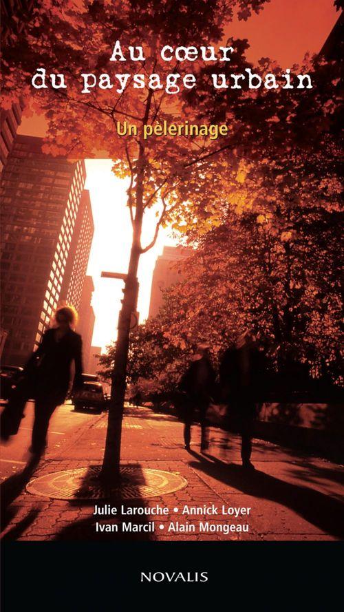 Au coeur du paysage urbain ; un pèlerinage