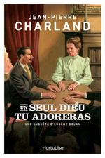 Vente Livre Numérique : Un seul dieu tu adoreras  - Jean-Pierre Charland