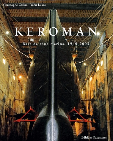 Keroman ; base de sous-marins, 1940-2003