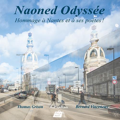 Naoned odyssée ; hommage à Nantes & à ses poètes