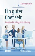 Ein guter Chef sein  - Clemens Hasler