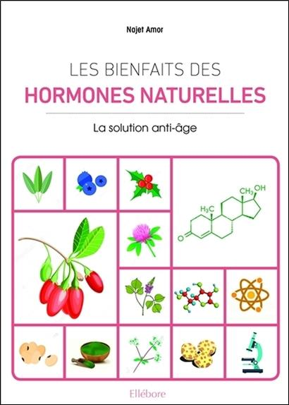Les bienfaits des hormones naturelles ; la solution anti-âge