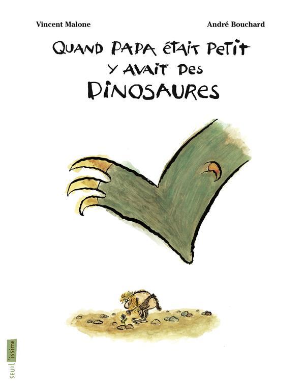 Quand papa était petit, y avait des dinosaures