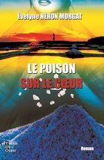 Vente EBooks : Le poison sur le coeur  - Évelyne Néron Morgat