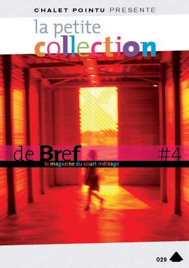 La Petite collection de brefs - Le magazine du court-métrage - Vol. 4
