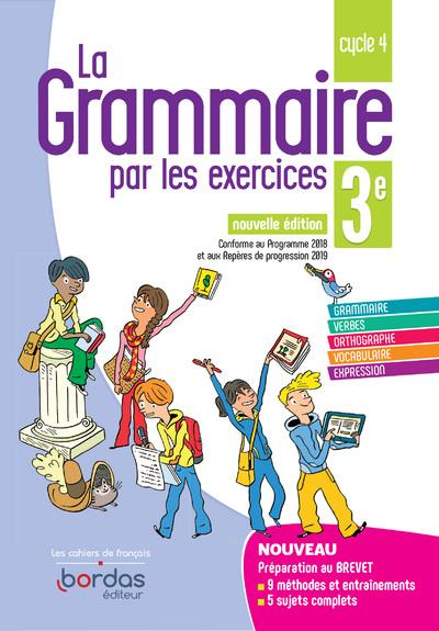 LA GRAMMAIRE PAR LES EXERCICES ; 3e (édition 2019)