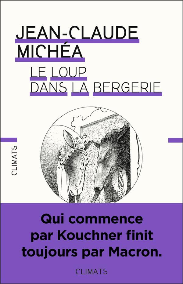 Le loup dans la bergerie ; qui commence par Kouchner finit toujours par Macron