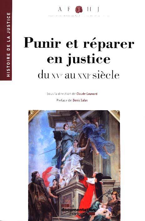 Punir et réparer en justice du XVe au XXIe siècle