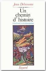 Un chemin d'histoire ; chrétienté et christianisme