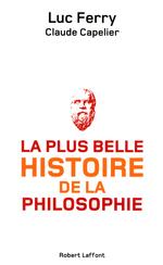Vente Livre Numérique : La Plus belle histoire de la philosophie  - Claude CAPELIER - Luc Ferry