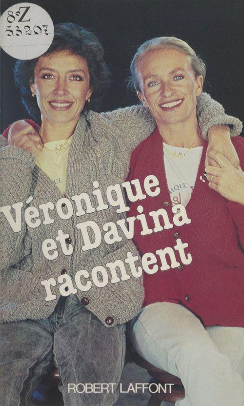 Véronique et Davina racontent