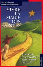 Vente EBooks : Vivre la magie des contes  - Édouard Brasey - Jean-Pascal Debailleul
