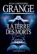 Vente Livre Numérique : La Terre des morts  - Jean-Christophe Grangé